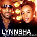 Lynnsha - Besoin de ton love (feat. kaysha)