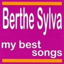 Berthe Sylva - Berthe sylva : my best songs