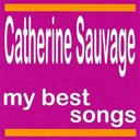 Catherine Sauvage - Catherine sauvage : my best songs