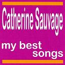 Catherine Sauvage - Catherine sauvage : my best songs