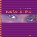 Princess Erika - Juste erika