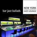 New York Jazz Lounge - Bar jazz ballads