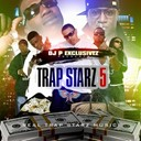 Big Stacksss / Dj P Exclusivez / Gucci Mane / Humble G / Oj Da Juiceman / Rich Boy / Shawty Lo / Soulja Boy Tell`em / Young Buck / Young Jeezy - Trap starz 5