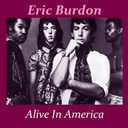 Eric Burdon - Alive in america