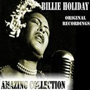 Billie Holiday / Billie Holiday. Bob Haggart Orchestra / Billie Holiday. Sy Oliver Orchestra / Billy Kyle Trio / Bob Haggart Orchestra / Bobby Tucker Trio / Eddie Heywood Orchestra / Eddie Heywood Trio / First Esquire All American Jazz Concert / Her Band / Her Lads Of Joy / John Simmons Orchestra / Paul Whiteman / Sy Oliver Orchestra - Billie holiday: amazing collection