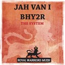 Bhy2r / Jah Van I - The system