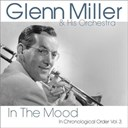 Glenn Miller - In the mood (in chronological order vol. 3)