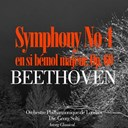 Sir Georg Solti / The London Philarmonic Orchestra - Beethoven: symphonie no. 4 en si bémol majeur, op. 60