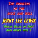 Jerry Lee Lewis - The pioneers of the rock and roll : jerry lee lewis
