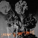 Speak / The Spells - She's dead