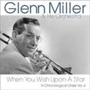 Glenn Miller - When you wish upon a star (in chronological order, vol. 4)