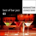 Manhattan Lounge Band - Best of bar jazz (volume 3)
