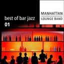 Manhattan Lounge Band - Best of bar jazz (volume 1)