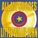 Little Willie John - All my succes - little willie john