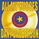 Dany Dauberson - All my succes - dany dauberson