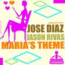 Jason Rivas / Jos&eacute; Diaz - Maria's theme