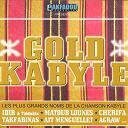 Alilou / Amirouche / Dj. Gold Kabyle / Igman / Iguercha / Massi / Mila / Mohamed Allaoua / Nadia Baroud / Samy - Gold kabyle (les plus grands noms de la chanson kabyle)