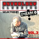 Agent Greg / Andrew Philli / Chris Montana / Daylight / Dj Amr Zaki / Dj Julius / Embargo / Felix Wellcom / Gold / Jaybee / Jim X Prods / King Richard / King Richard, Danny Torrence / Marc Canova / Miss Ketty / Night Beach / Ortega / Wawa - Anthology Clubbing 2011, Vol. 3 (Selected by Embargo)