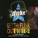 Duke - Get the funk out of here