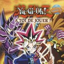 Compilation - &agrave; toi de jouer [yu-gi-oh] [bof] (yu-gi-oh ! )