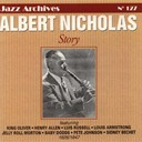 Albert Nicholas / Baby Dodds / Henri Allen / Jelly Roll Morton / Joe &quot;King&quot; Oliver / Louis Armstrong / Luis Russell / Mutt Carey / Pete Johnson / Sidney Bechet - Albert nicholas story 1926-1947
