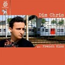 Dim Chris - French kiss