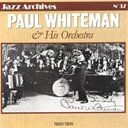 Paul Whiteman - Paul Whiteman & His Orchestra - 1920-1935 (Jazz Archives)