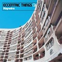 Eccentric Things - Haywire (original mix)