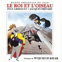 Wojciech Kilar - Le roi et l'oiseau (bande originale du film)