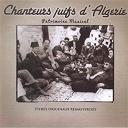 Alice Fitoussi / Blond Blond / L'oranaise Reinette / Lili Labassi / Line Monty / Luc Cherki / Salim Halali / Simone Tamar - Chanteurs juifs d'algerie