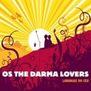 Os The Darma Lovers - laranjas do ceu