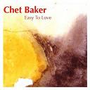 Chet Baker - Easy To Love