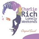 Charlie Rich - Lonely weekends (original sound)