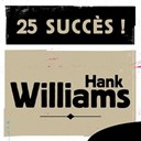 Hank Williams - 25 succ&egrave;s