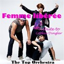 The Top Orchestra - Femme libérée (tribute to cookie dingler) - single