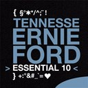 Tennessee Ernie Ford - Tennessee ernie ford: essential 10