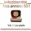 """Compilation - La discothèque idéale / Nos années 60 !: Vol. 1 """"Les yéyés"""", Pt. 1"""