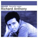 Richard Anthony - Deluxe: Nouvelle vague