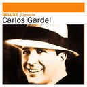 Carlos Gardel - Deluxe: classics