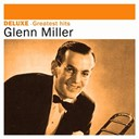 Glenn Miller - Deluxe: greatest hits