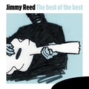 Jimmy Reed - The best of the best