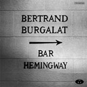 Bertrand Burgalat - Bar hemingway (version radio) - single