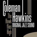 Coleman Hawkins - The hawk flies high (original jazz sound)