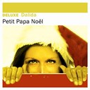 Dalida - Deluxe: petit papa no&euml;l - single