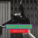 Acid Washed - Fire n' rain