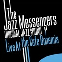 Art Blakey / Art Blakey And The Jazz Messenger - Original jazz sound: live at the cafe bohemia