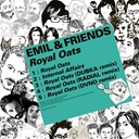 Emil / Friends - Kitsun&eacute;: royal oats - ep