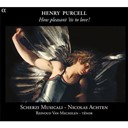 Henry Purcell - How pleasant 'tis to love! : songs & pieces instrumentales