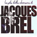 Jacques Brel - Brel : les plus belles chansons