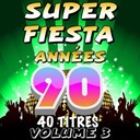 C. Wyllis Orchestra / Junior Family / Pat Benesta / Pop 90 Orchestra / Pop Sun Orchestra / The Top Orchestra - Super fiesta années 90, vol. 3